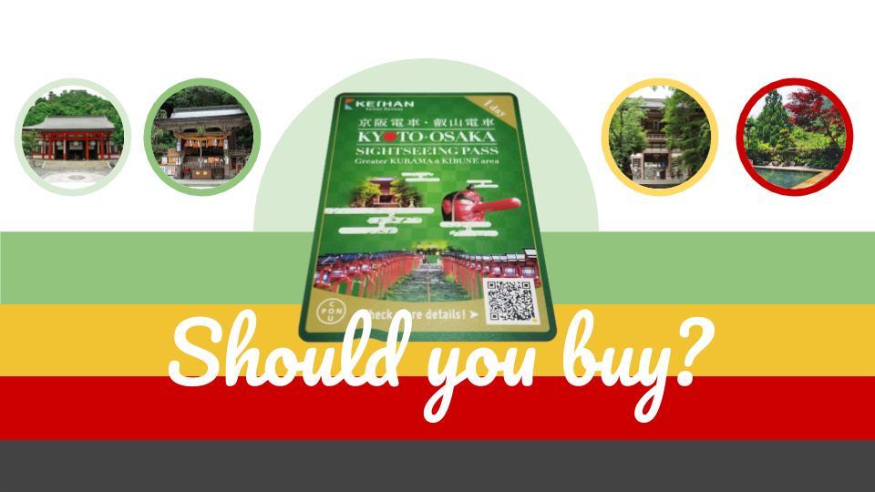 Should you buy Keihan Kurama Pass?