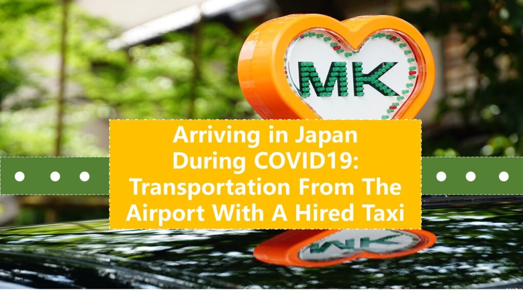 Arriving in Japan During COVID19: Transporting From The Airport to Kyoto